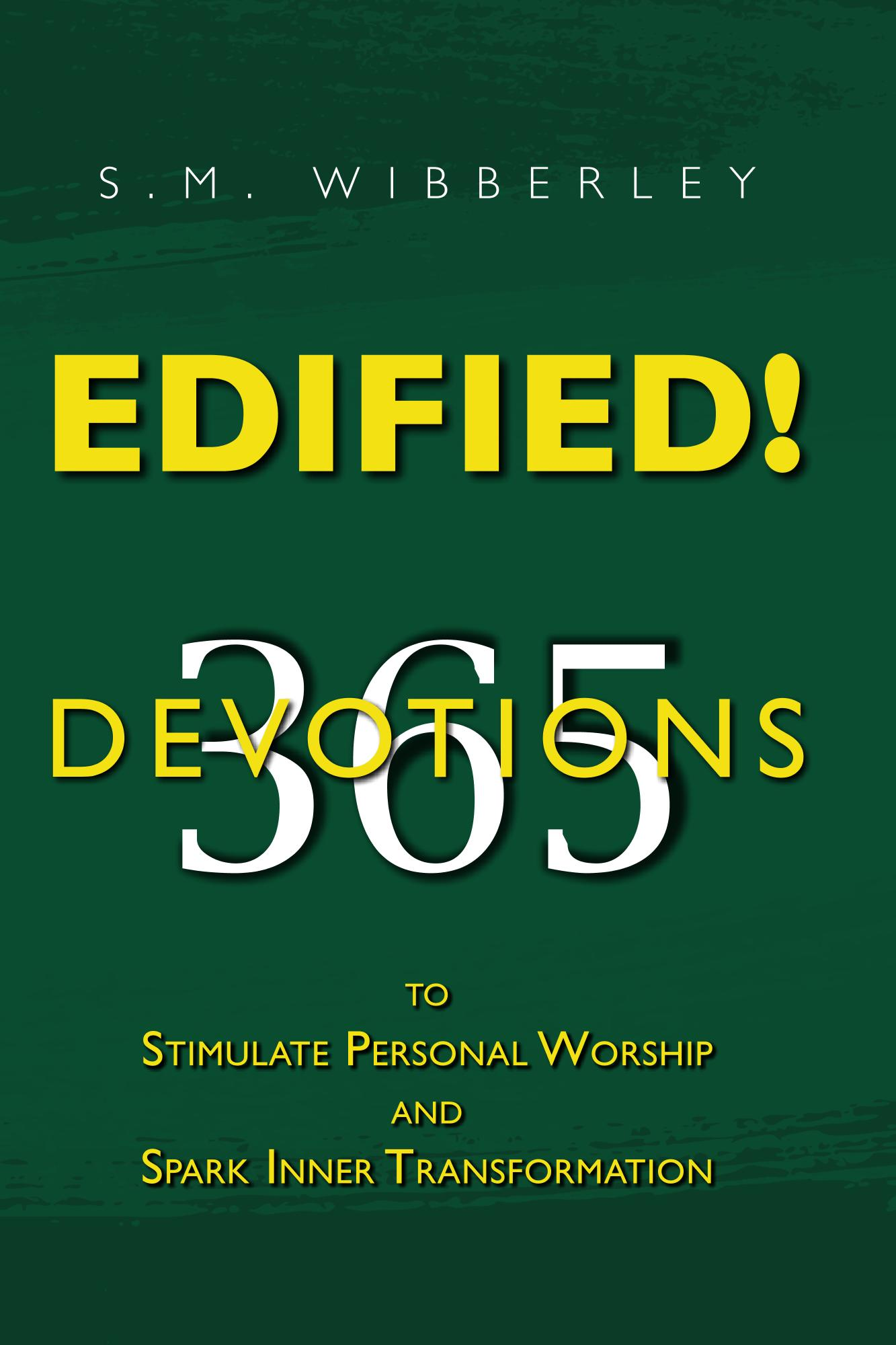 Edified! 365 Devotions to stimulate personal worship and spark inner transformation